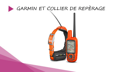 GARMIN ET COLLIER DE REPÈRAGE